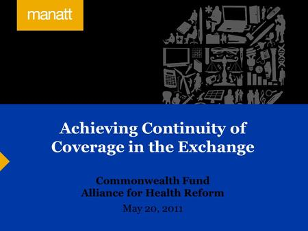 Achieving Continuity of Coverage in the Exchange Commonwealth Fund Alliance for Health Reform May 20, 2011.