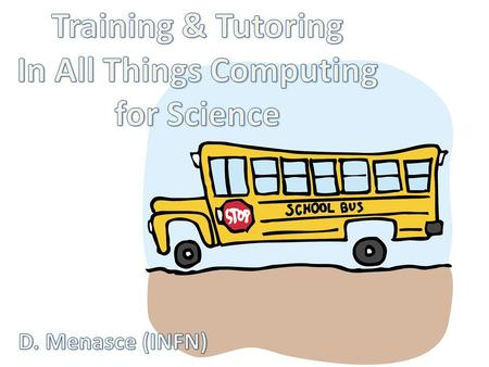 24/06/15Training & Tutoring in All Things Compunting for HEP2 A Working Group has been set up in HSF to coordinate activities related to Training & Tutoring.