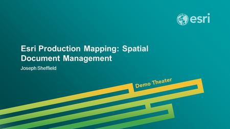 Esri UC 2014 | Demo Theater | Esri Production Mapping: Spatial Document Management Joseph Sheffield.