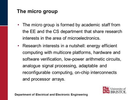 Department of Electrical and Electronic Engineering The micro group The micro group is formed by academic staff from the EE and the CS department that.