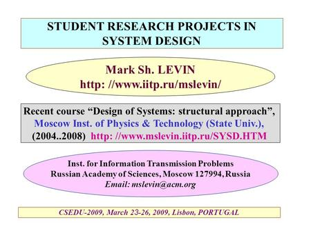 STUDENT RESEARCH PROJECTS IN SYSTEM <strong>DESIGN</strong> Inst. for Information Transmission Problems Russian Academy <strong>of</strong> Sciences, Moscow 127994, Russia