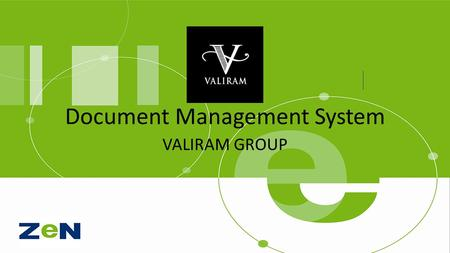 Document Management System VALIRAM GROUP. Agenda What is SharePoint? SharePoint for VALIRAM Group Focus of the day.. – As-Is environment – Features Introduction.
