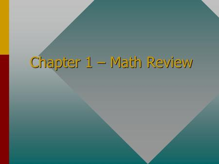 Chapter 1 – Math Review Example 9. A boat moves 2.0 km east then 4.0 km north, then 3.0 km west, and finally 2.0 km south. Find resultant displacement.