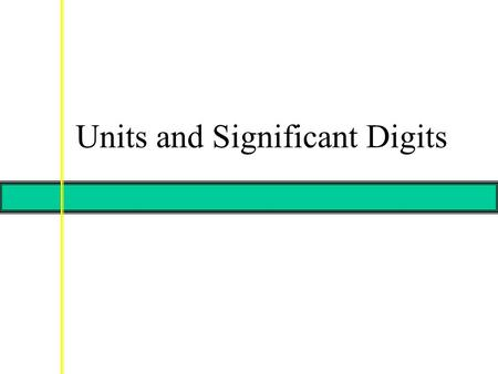 Units and Significant Digits