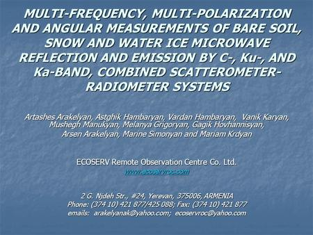MULTI-FREQUENCY, MULTI-POLARIZATION AND ANGULAR MEASUREMENTS OF BARE SOIL, SNOW AND WATER ICE MICROWAVE REFLECTION AND EMISSION BY C-, Ku-, AND Ka-BAND,