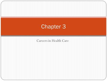 Careers in Health Care Chapter 3. Chapter Objectives Compare the educational requirements for associate's, bachelor's and master's degrees Contrast certification,