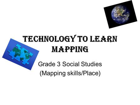Technology To Learn Mapping Grade 3 Social Studies (Mapping skills/Place)
