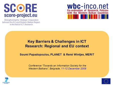 Strengthening the Strategic Cooperation between the EU and Western Balkan Region in the field of ICT Research Key Barriers & Challenges in ICT Research: