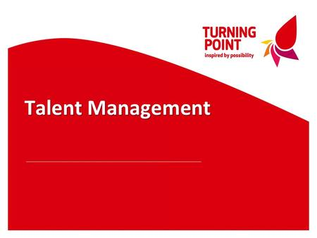 "Talent Management. Talent Definition ""High potentials consistently and significantly outperform their peer groups in a variety of settings and circumstances."