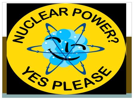 Nuclear Power Nuclear energy comes from a naturally occurring material that is refined and used to produce nuclear power. Uranium is the material used.