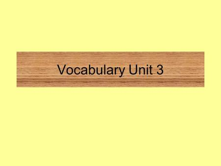 Vocabulary Unit 3. animated (an i mat ed) Definition – (adj) full of life, lively, alive The graphics in video games are always animated.