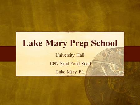 Lake Mary Prep School University Hall 1097 Sand Pond Road Lake Mary, FL.