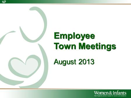 Employee Town Meetings August 2013. System Strength – Memorial Hospital of RI  All approvals are now complete, final closing expected early September.