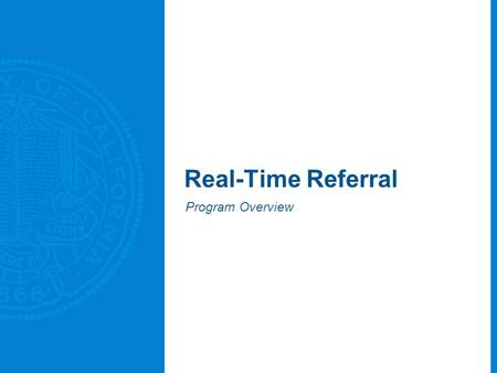 Real-Time Referral Program Overview. 2 Primary Care – Specialty Care Primary Care Specialty Care An ideal system will provide timely specialty input,