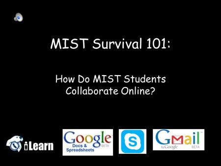 MIST Survival 101: How Do MIST Students Collaborate Online?