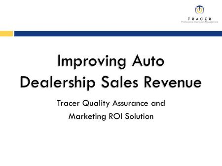 Tracer Quality Assurance and Marketing ROI Solution.