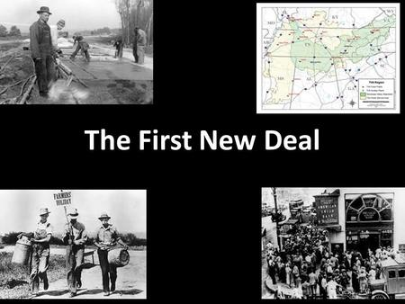The First New Deal.