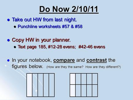 Do Now 2/10/11 Take out HW from last night. Copy HW in your planner.