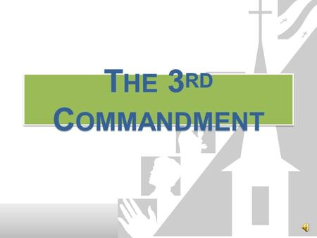 The 3rd Commandment Remember the Sabbath day by keeping it holy. What does this mean? We should fear and love God that we do not despise preaching and.