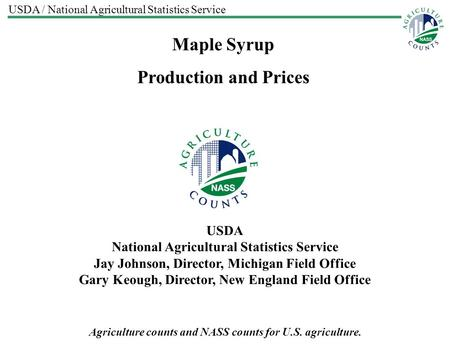 USDA / National Agricultural Statistics Service Agriculture counts and NASS counts for U.S. agriculture. USDA National Agricultural Statistics Service.