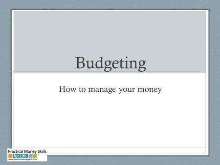 Budgeting How to manage your money. Guessing Game Question 1 How much a much do you think gas for one car costs each month?
