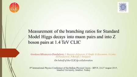 Measurement of the branching ratios for Standard Model Higgs decays into muon pairs and into Z boson pairs at 1.4 TeV CLIC Gordana Milutinovic-Dumbelovic,