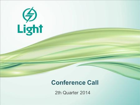 Conference Call 2th Quarter 2014. Highlights  Energy consumption grew by 3.0% between 2Q14 and 2Q13, driven by an 8.0% consumption increase in the residential.