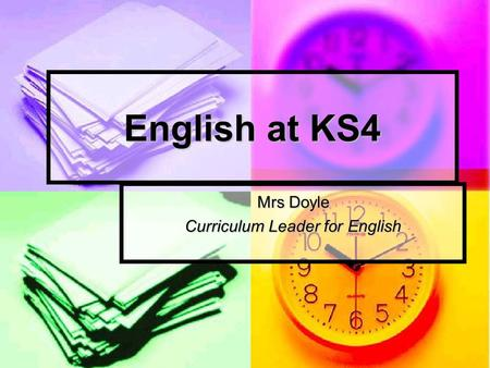 English at KS4 Mrs Doyle Curriculum Leader for English.