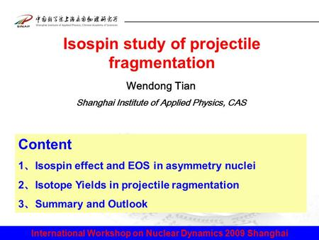 Isospin study of projectile fragmentation Content 1 、 Isospin effect and EOS in asymmetry nuclei 2 、 Isotope Yields in projectile ragmentation 3 、 Summary.