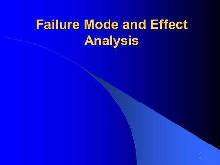 1 Failure Mode and Effect Analysis. 2 Learning Objectives  Provide familiarization with FMEA principles and techniques.  Summarize the concepts, definitions,