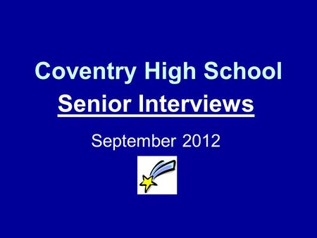 Coventry High School Senior Interviews September 2012.