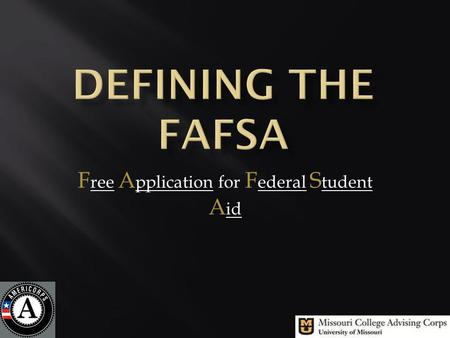 F ree A pplication for F ederal S tudent A id. Beware of any websites asking for money, this is the FREE application for federal student aid. FAFSA.COM.