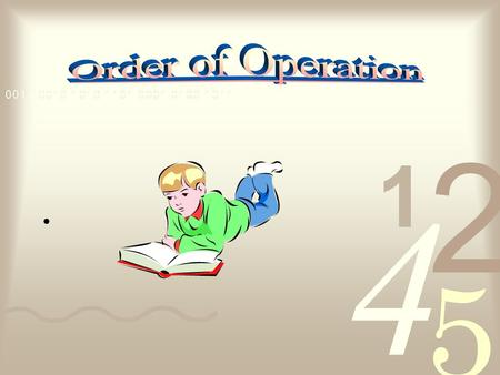 You'll learn to evaluate expressions using the order of operations.