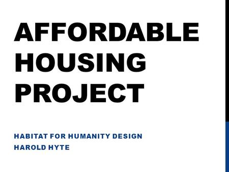 AFFORDABLE HOUSING PROJECT HABITAT FOR HUMANITY DESIGN HAROLD HYTE.