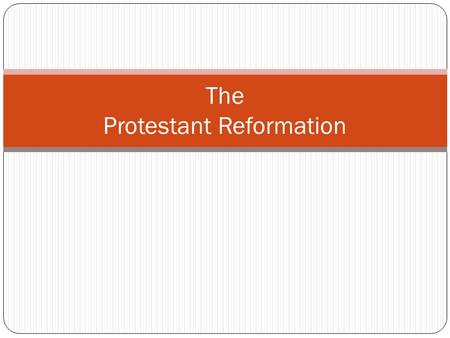 The Protestant Reformation. Causes of the Protestant Reformation Long Term Causes Roman Catholic Church becomes more worldly Humanists urged a return.