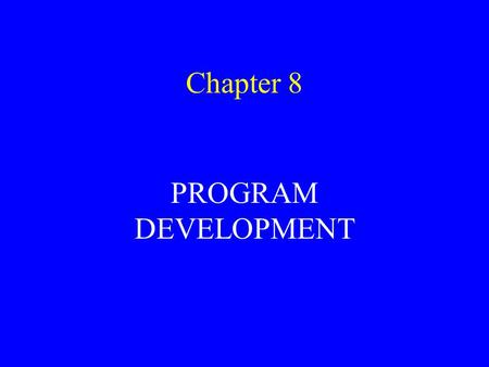 "Chapter 8 PROGRAM DEVELOPMENT. DEFINING ""PROGRAM DEVELOPMENT"" … THE TOTAL LEARNING EXPERIENCES PROVIDED TO CONSUMERS IN ORDER TO ACHIEVE THE OBJECTIVES."