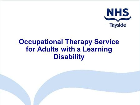 Occupational Therapy Service for Adults with a Learning Disability.