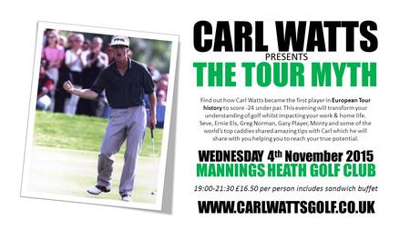 Find out how Carl Watts became the first player in European Tour history to score -24 under par. This evening will transform your understanding of golf.