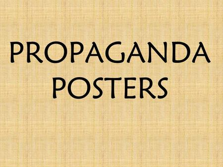 PROPAGANDA POSTERS. Slogans Brief, striking phrase, may include labeling or stereotyping. Often an emotional appeal.