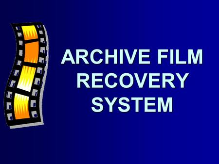 ARCHIVE FILM RECOVERY SYSTEM. © MTA - SZTAKI — IKTA-3-044/20002 Problem Huge quantity of decaying shrunken rolls of film, they will be completely useless.