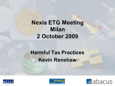 Nexia ETG Meeting Milan 2 October 2009 Harmful Tax Practices Kevin Renshaw.