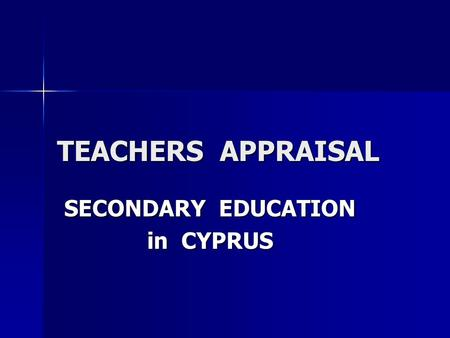 TEACHERS APPRAISAL SECONDARY EDUCATION in CYPRUS.