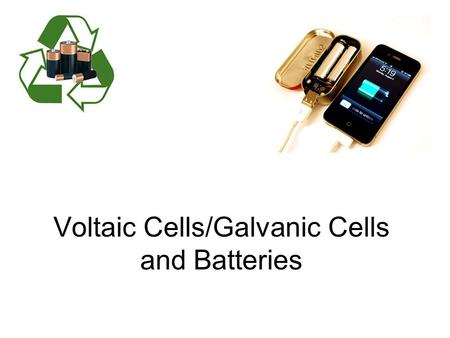 Voltaic Cells/Galvanic Cells and Batteries. Background Information Electricity is the movement of electrons, and batteries are an important source of.