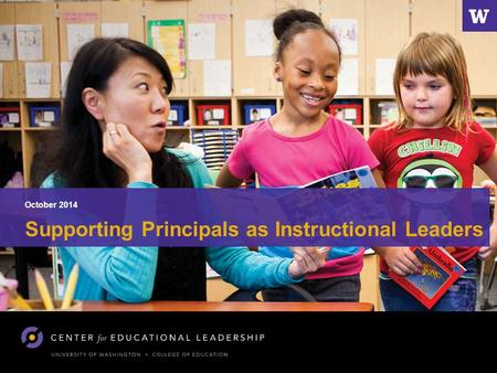 October 2014 Supporting Principals as Instructional Leaders.