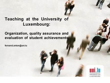 Teaching at the University of Luxembourg: Organization, quality assurance and evaluation of student achievements