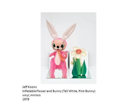 Jeff Koons Inflatable Flower and Bunny (Tall White, Pink Bunny) vinyl, mirrors 1979.