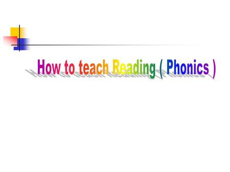How to teach Reading ( Phonics )