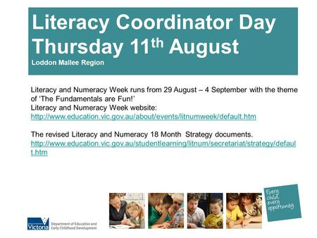 Literacy Coordinator Day Thursday 11th August Loddon Mallee Region