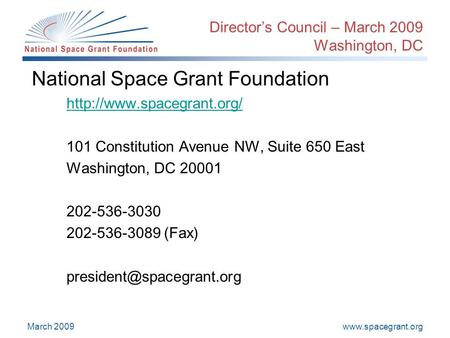 March 2009 Director's Council – March 2009 Washington, DC National Space Grant Foundation  101 Constitution.