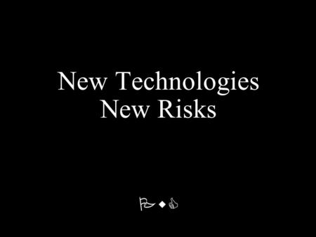 PwC New Technologies New Risks. PricewaterhouseCoopers Technology and Security Evolution Mainframe Technology –Single host –Limited Trusted users Security.